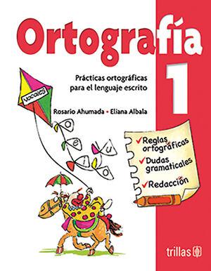 ORTOGRAFIA 1. PRACTICAS ORTOGRAFICAS PARA EL LENGUAJE ESCRITO