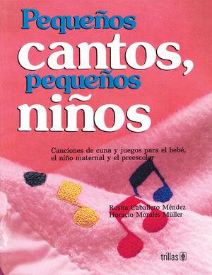 PEQUEÑOS CANTOS, PEQUEÑOS NIÑOS. INCLUYE CD