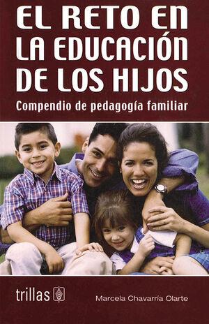 EL RETO EN LA EDUCACION DE LOS HIJOS