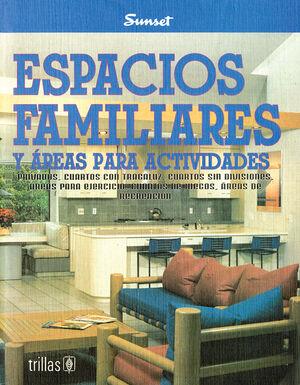 ESPACIOS FAMILIARES Y AREAS PARA ACTIVIDADES