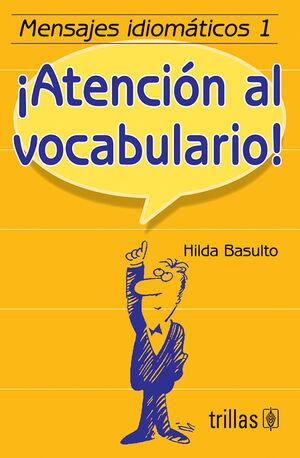 MENSAJES IDIOMATICOS 1. ¡ATENCION AL VOCABULARIO!