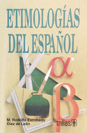 ETIMOLOGIAS DEL ESPAÑOL