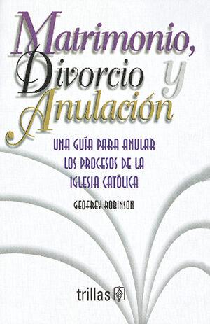 MATRIMONIO, DIVORCIO Y ANULACION