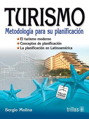 TURISMO: METODOLOGIA PARA SU PLANIFICACION