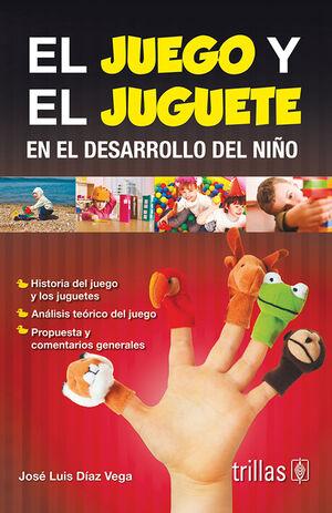 EL JUEGO Y EL JUGUETE EN EL DESARROLLO DEL NIÑO