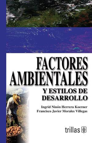 FACTORES AMBIENTALES Y ESTILOS DE DESARROLLO