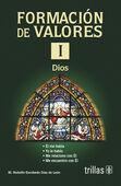 FORMACION DE VALORES 1. DIOS
