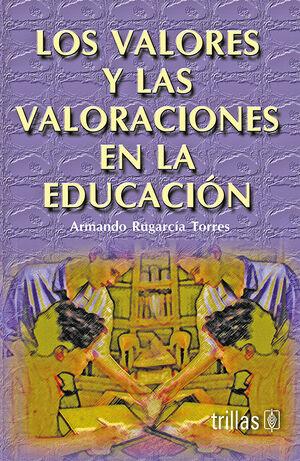 LOS VALORES Y LAS VALORACIONES EN LA EDUCACION