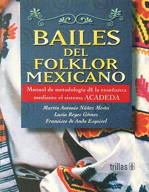 BAILES DEL FOLKLOR MEXICANO. MANUAL DE METODOLOGIA DE LA ENSEÑANZA