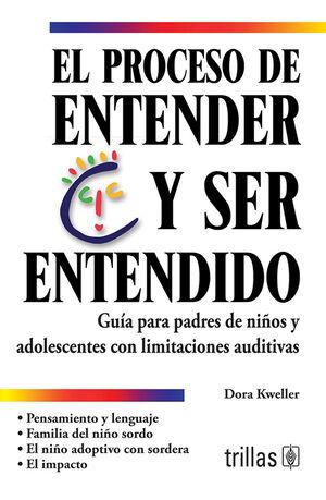 EL PROCESO DE ENTENDER Y SER ENTENDIDO