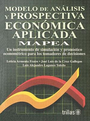 MODELO DE ANÁLISIS Y PROSPECTIVA ECONÓMICA APLICADA, MAPEA