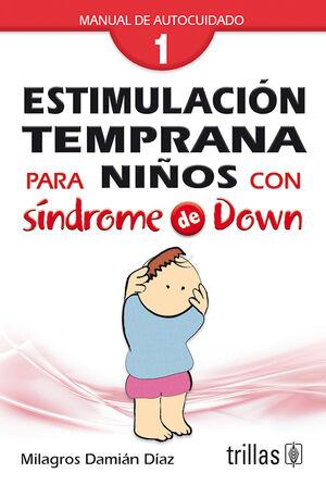 ESTIMULACION TEMPRANA PARA NIÑOS CON SINDROME DE DOWN. VOL.1