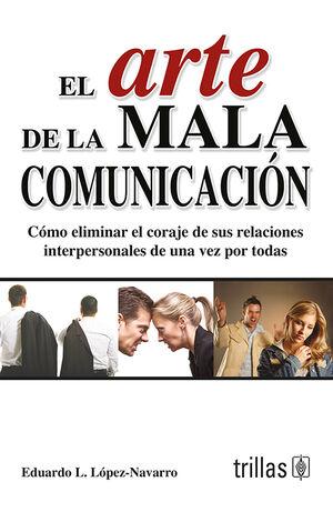 EL ARTE DE LA MALA COMUNICACION
