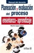 PLANEACION Y EVALUACION DEL PROCESO ENSEÑANZA-APRENDIZAJE