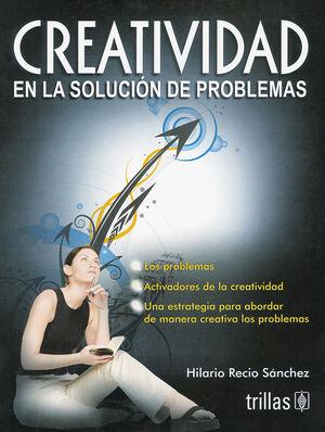CREATIVIDAD EN LA SOLUCION DE PROBLEMAS