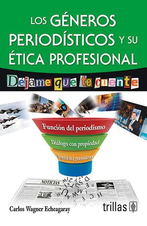 LOS GENEROS PERIODISTICOS Y SU ETICA PROFESIONAL