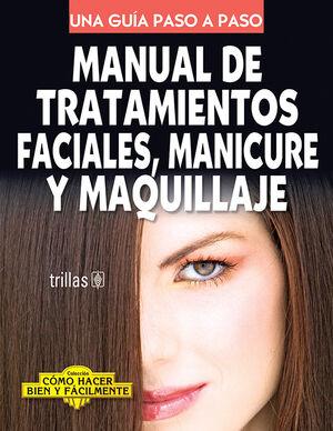 MANUAL DE TRATAMIENTOS FACIALES, MANICURE Y MAQUILLAJE