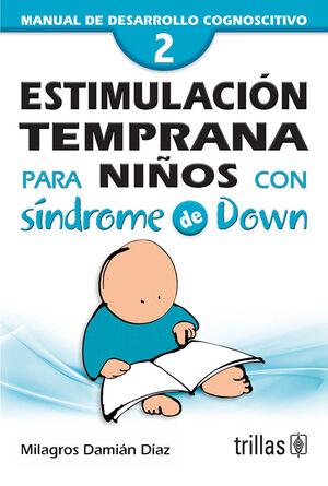 ESTIMULACION TEMPRANA PARA NIÑOS CON SINDROME DE DOWN.VOL. 2