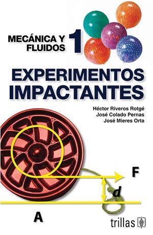 EXPERIMENTOS IMPACTANTES. MECANICA Y FLUIDOS 1