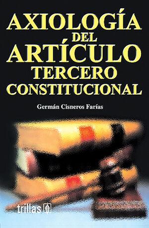 AXIOLOGIA DEL ARTICULO TERCERO CONSTITUCIONAL