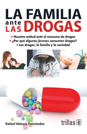 LA FAMILIA ANTE LAS DROGAS