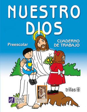 NUESTRO DIOS. PREESCOLAR CUADERNO DE TRABAJO