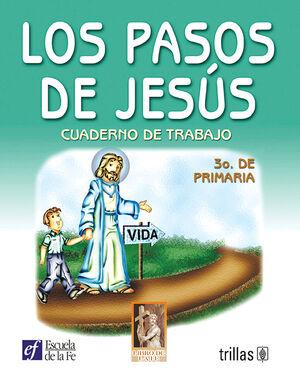 LOS PASOS DE JESÚS. CUADERNO DE TRABAJO 3O. DE PRIMARIA