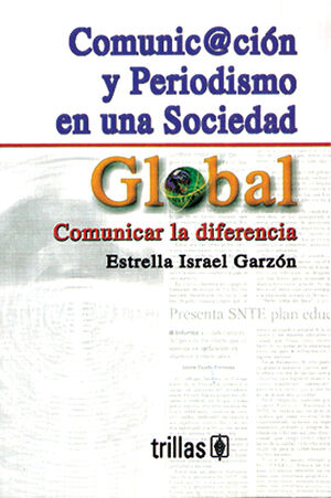 COMUNICACION Y PERIODISMO EN UNA SOCIEDAD GLOBAL