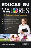 EDUCAR EN VALORES. GUIA PARA PADRES Y MAESTROS
