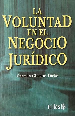 LA VOLUNTAD EN EL NEGOCIO JURIDICO