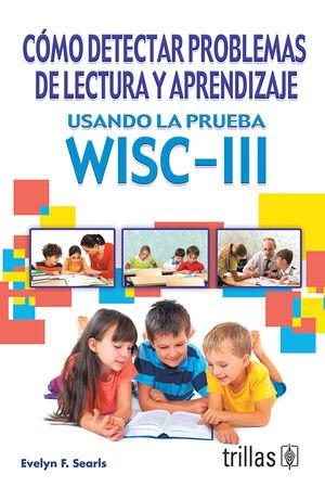 COMO DETECTAR PROBLEMAS DE LECTURA Y APRENDIZAJE USANDO LA PRUEBA WISC-III