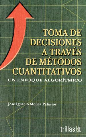 TOMA DE DECISIONES A TRAVES DE METODOS CUANTITATIVOS