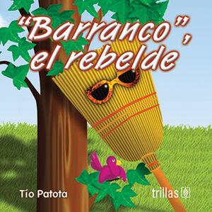 BARRANCO, EL REBELDE