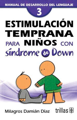 ESTIMULACION TEMPRANA PARA NIÑOS CON SINDROME DE DOWN. VOL. 3