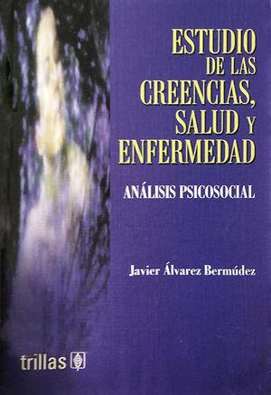 ESTUDIO DE LAS CREENCIAS, SALUD Y ENFERMEDAD