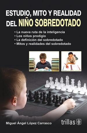 ESTUDIO, MITO Y REALIDAD DEL NIÑO SOBREDOTADO