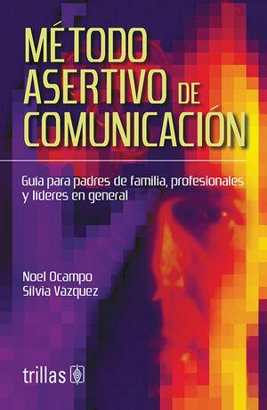 METODO ASERTIVO DE COMUNICACION. INCLUYE CD