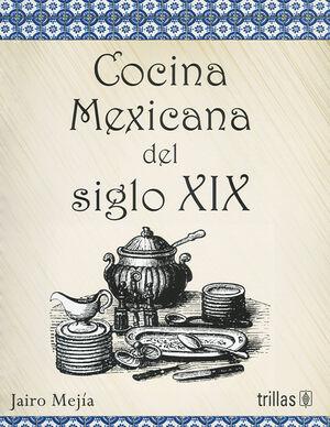 COCINA MEXICANA DEL SIGLO XIX