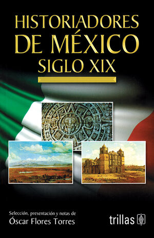 HISTORIADORES DE MEXICO SIGLO XIX