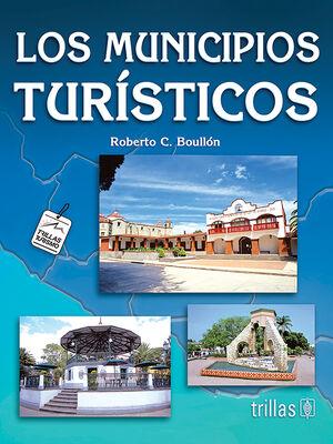 LOS MUNICIPIOS TURISTICOS