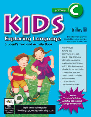 KIDS EXPLORING LANGUAGE C AGES. 8-9, GRADES. SECOND/THIRD. STUDENT BOOK.
