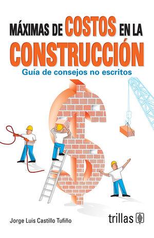 MAXIMAS DE COSTOS EN LA CONSTRUCCION