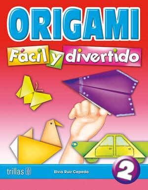 ORIGAMI FACIL Y DIVERTIDO 2