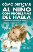 COMO DETECTAR AL NIÑO CON PROBLEMAS DEL HABLA