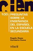 CIEN PREGUNTAS SOBRE LA ENSEÑANZA DEL ESPAÑOL EN LA ESCUELA SECUNDARIA