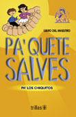 PA'QUETE SALVES. PA'LOS CHIQUITOS, LIBRO DEL MAESTRO