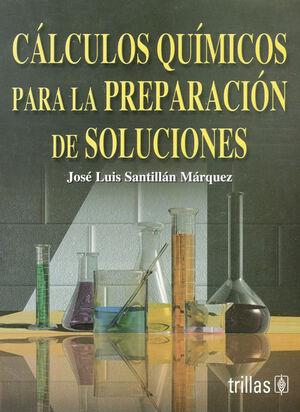 CALCULOS QUIMICOS PARA LA PREPARACION DE SOLUCIONES
