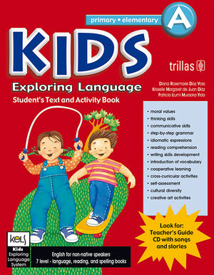 KIDS EXPLORING LANGUAGE A. AGES 6-7, GRADES. PRE-FIRST/FIRST. STUDENT BOOK.