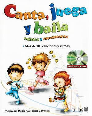 CANTA, JUEGA Y BAILA. MUSICA Y MOVIMIENTO. INCLUYE 2 CD'S