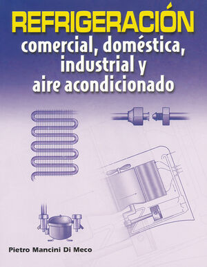 REFRIGERACION COMERCIAL, DOMESTICA, INDUSTRIAL Y AIRE ACONDICIONADO